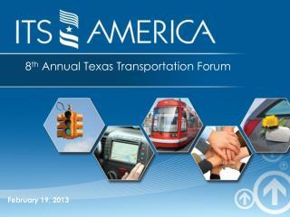 8 th  Annual Texas Transportation Forum
