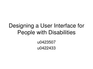 Designing a User Interface for People with Disabilities