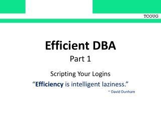 Efficient DBA Part 1
