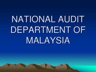 NATIONAL AUDIT DEPARTMENT OF MALAYSIA