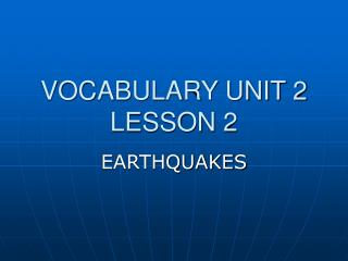 VOCABULARY UNIT 2 LESSON 2