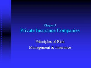 Chapter 5 Private Insurance Companies