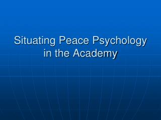 Situating Peace Psychology in the Academy