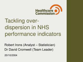 Tackling over-dispersion in NHS performance indicators