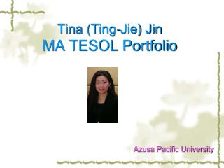 Tina (Ting-Jie) Jin MA TESOL Portfolio