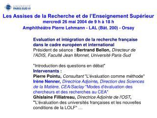 Les Assises de la Recherche et de l'Enseignement Supérieur  mercredi 26 mai 2004 de 9 h à 18 h
