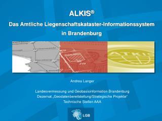 ALKIS   Das Amtliche Liegenschaftskataster-Informationssystem in Brandenburg