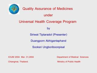 Quality Assurance of Medicines  under Universal Health Coverage Program