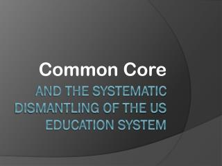 and the Systematic Dismantling of the US Education System