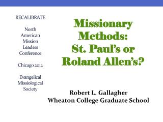 Missionary Methods: St. Paul's or Roland Allen's?