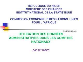 UTILISATION DES DONNÉES ADMINISTRATIVES DANS LES COMPTES NATIONAUX CAS DU NIGER