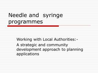 Needle and  syringe programmes