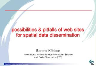 possibilities & pitfalls of web sites for spatial data dissemination