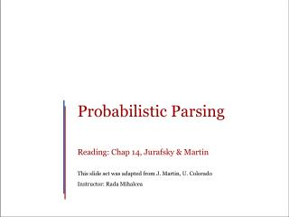 Probabilistic Parsing Reading: Chap 14, Jurafsky & Martin