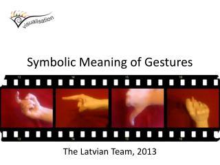 Symbolic  M eaning of  G estures