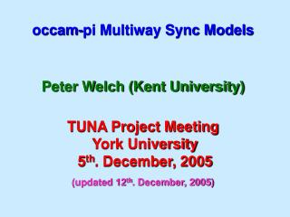 TUNA Project Meeting  York University  5 th . December, 2005