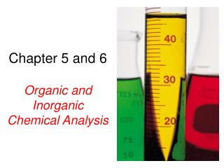 Chapter 5 and 6 Organic and  Inorganic  Chemical Analysis