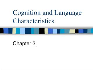 Cognition and Language Characteristics