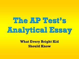 The AP Test's  Analytical Essay