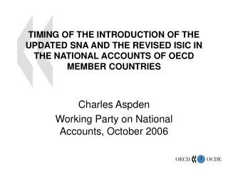 Charles Aspden Working Party on National Accounts, October 2006