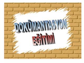 DOKÜMANTASYON EĞİTİMİ