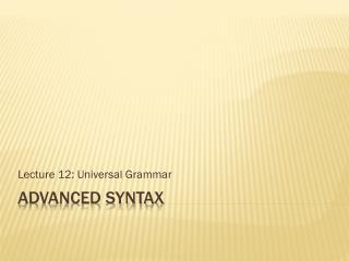 Advanced Syntax