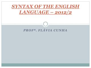 SYNTAX OF THE ENGLISH LANGUAGE – 2012/2