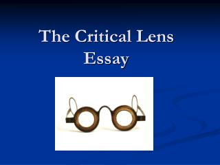 The Critical Lens Essay
