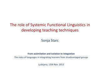The role of Systemic Functional Linguistics in developing teaching techniques Sonja Starc