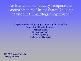 Department of Geography, University of Delaware Center for Climatic Research Melissa Malin