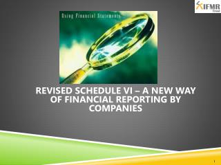 REVISED SCHEDULE VI – A NEW WAY OF FINANCIAL REPORTING BY COMPANIES
