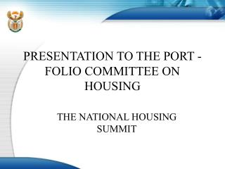 PRESENTATION TO THE PORT -FOLIO COMMITTEE ON HOUSING