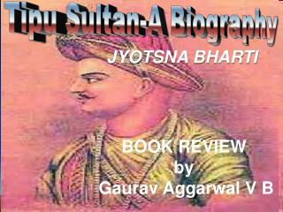 Tipu Sultan-A Biography