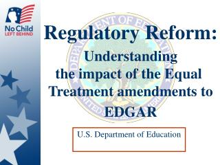 Regulatory Reform:  Understanding the impact of the Equal  Treatment amendments to   EDGAR