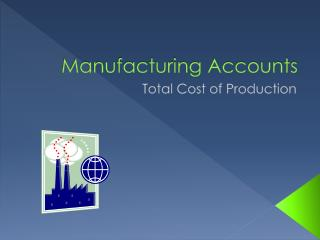 Manufacturing Accounts