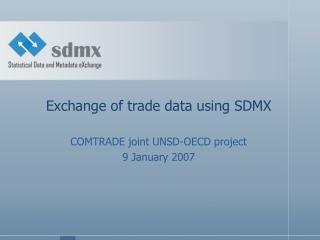 Exchange of trade data using SDMX