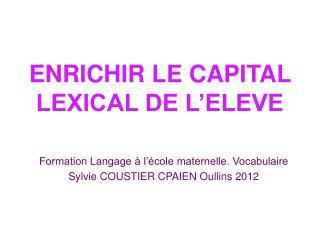 ENRICHIR LE CAPITAL  LEXICAL DE L'ELEVE