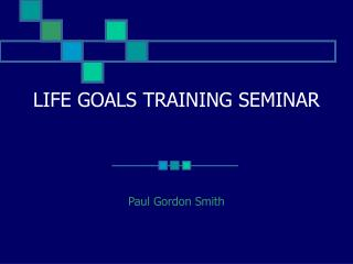 LIFE GOALS TRAINING SEMINAR