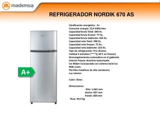 REFRIGERADOR NORDIK 670  AS
