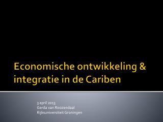 Economische ontwikkeling & integratie in de Cariben