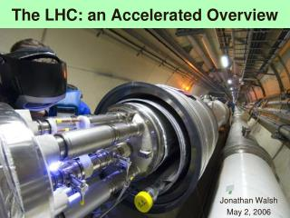 The LHC: an Accelerated Overview