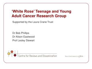 'White Rose' Teenage and Young Adult Cancer Research Group