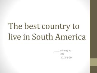 The best country to live in South America