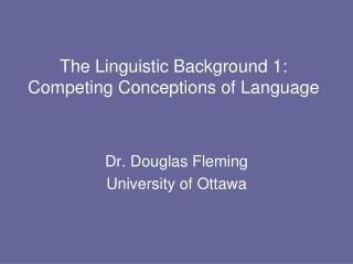 The Linguistic Background 1: Competing Conceptions of Language