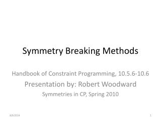 Symmetry Breaking Methods