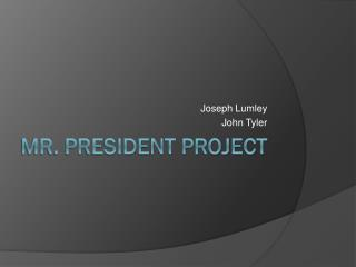 Mr. President Project
