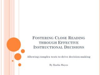 Fostering  Close Reading through Effective Instructional Decisions