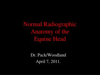 Normal Radiographic  Anatomy of the  Equine Head