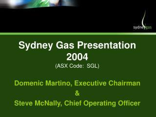 Sydney Gas Presentation 2004 (ASX Code:  SGL)