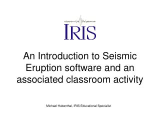 An Introduction to Seismic Eruption software and an associated classroom activity
